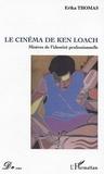 Erika Thomas - Le cinéma de Ken Loach - Misères de l'identité professionnelle.