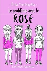 Erika Tremblay-Roy - Le problème avec le rose.