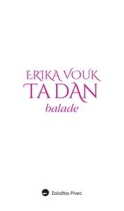 Erika Vouk - Ta dan.