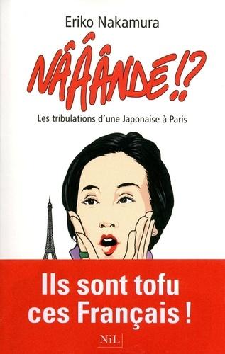 Nââândé !?. Les tribulations d'une Japonaise à Paris