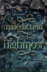 Erin A. Craig - La malédiction de Highmoor.