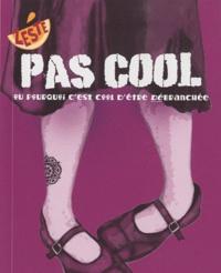 Erin Elisabeth Conley - Pas cool - Ou pourquoi c'est cool d'être débranchée.