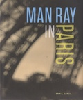 Erin Garcia - Man Ray in Paris.