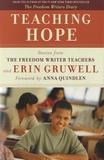 Erin Gruwell - Teaching Hope - Stories from the Freedom Writer Teachers and Erin Gruwell.
