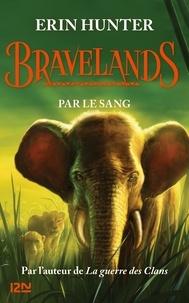 Erin Hunter - Bravelands Tome 3 : Par le sang.