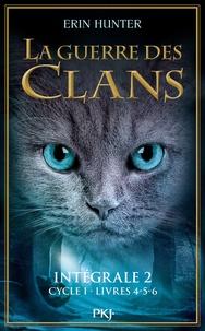 Erin Hunter - La Guerre des Clans (Cycle 1) Intégrale 2 : Tomes 4-5-6.