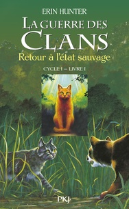 Erin Hunter - La Guerre des Clans (Cycle 1) Tome 1 : Retour à l'état sauvage.