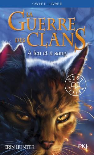 La Guerre des Clans (Cycle 1) Tome 2 A feu et à sang