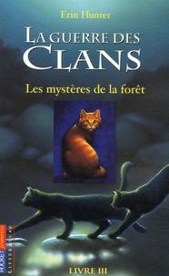 Erin Hunter - La Guerre des Clans (Cycle 1) Tome 3 : Les mystères de la forêt.