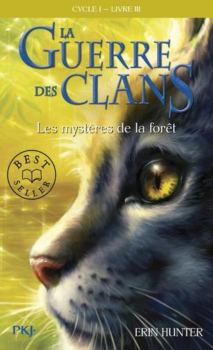 La Guerre des Clans (Cycle 1) Tome 3 Les mystères de la fôret