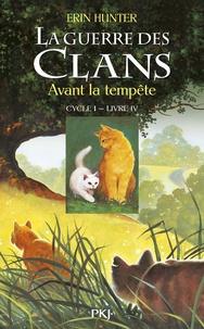 Erin Hunter - La Guerre des Clans (Cycle 1) Tome 4 : Avant la tempête.