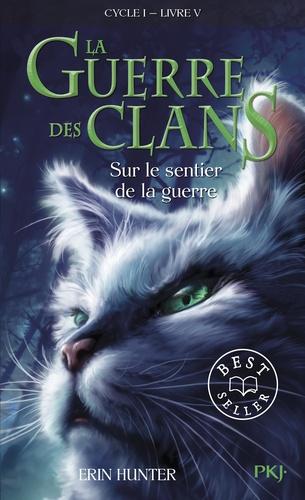 La Guerre des Clans (Cycle 1) Tome 5 Sur le sentier de la guerre