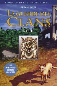 Erin Hunter et Dan Jolley - La guerre des clans : Etoile du Tigre et Sacha Tome 2 : En fuite !.