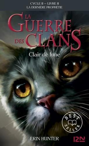 Erin Hunter - La guerre des clans : La dernière prophétie (Cycle II) Tome 2 : Clair de lune.