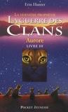 Erin Hunter - La guerre des clans : La dernière prophétie (Cycle II) Tome 3 : Aurore.
