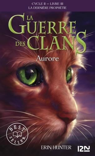 La guerre des clans : La dernière prophétie (Cycle II) Tome 3 Aurore