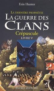 Téléchargement gratuit des ebooks pdf La guerre des clans : La dernière prophétie (Cycle II) Tome 5 par Erin Hunter 9782266199643  (French Edition)