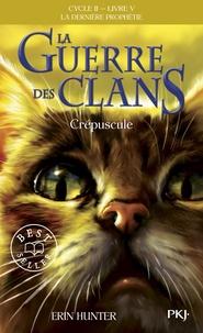 Erin Hunter - La guerre des clans : La dernière prophétie (Cycle II) Tome 5 : Crépuscule.