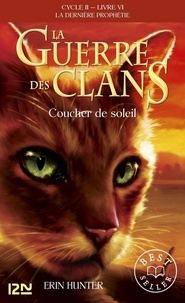 Télécharger le texte intégral des livres La guerre des clans : La dernière prophétie (Cycle II) Tome 6 DJVU ePub FB2 par Erin Hunter 9782266230513 in French