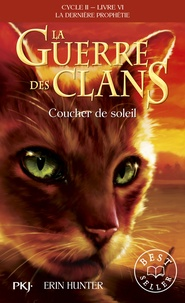 Erin Hunter - La guerre des clans : La dernière prophétie (Cycle II) Tome 6 : Coucher de soleil.