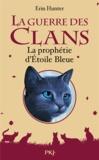 Erin Hunter - La guerre des clans  : La prophétie d'Etoile Bleue.
