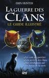 Erin Hunter - La guerre des clans  : Le guide illustré.