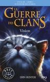 Erin Hunter - La guerre des clans : le pouvoir des étoiles (Cycle III) Tome 1 : Vision.