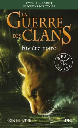 La guerre des clans : le pouvoir des étoiles (Cycle III) Tome 2 Rivière noire