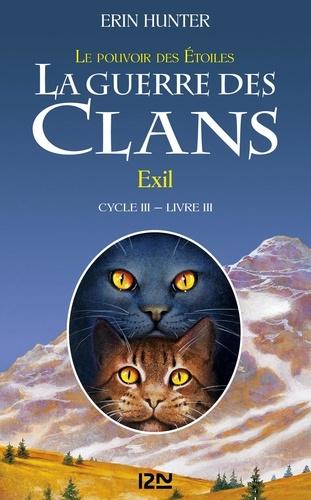 La guerre des clans : le pouvoir des étoiles (Cycle III) Tome 3 Exil
