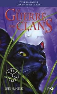 Erin Hunter - La guerre des clans : le pouvoir des étoiles (Cycle III) Tome 3 : Exil.