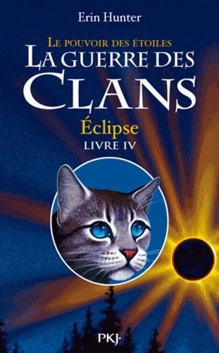 Erin Hunter - La guerre des clans : le pouvoir des étoiles (Cycle III) Tome 4 : Eclipse.