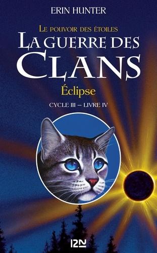 La guerre des clans : le pouvoir des étoiles (Cycle III) Tome 4 Eclipse