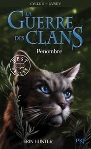 Erin Hunter - La guerre des clans : le pouvoir des étoiles (Cycle III) Tome 5 : Pénombre.