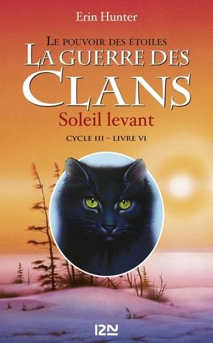 La guerre des clans : le pouvoir des étoiles (Cycle III) Tome 6 Soleil levant