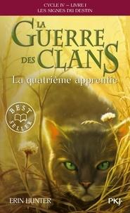 Erin Hunter - La guerre des clans : les signes du destin (Cycle IV) Tome 1 : La quatrième apprentie.