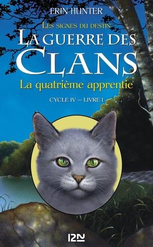 La guerre des clans : les signes du destin (Cycle IV) Tome 1 La quatrième apprentie