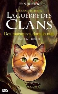 Erin Hunter - La guerre des clans : les signes du destin (Cycle IV) Tome 3 : Des murmures dans la nuit.