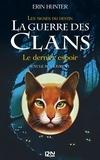 Erin Hunter - La guerre des clans : les signes du destin (Cycle IV) Tome 6 : Le dernier espoir.