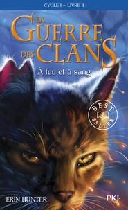 Erin Hunter - La guerre des clans Tome 2 : A feu et à sang.