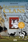 Erin Hunter et Dan Jolley - La guerre des clans Tome 2 : Un clan en danger.