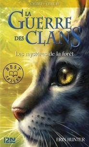 Erin Hunter - La Guerre des Clans (Cycle 1) Tome 3 : Les mystères de la fôret.