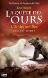 Erin Hunter - La quête des ours, cycle 2 Tome 1 : L'île des ombres.