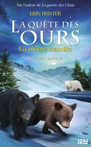 Erin Hunter - La quête des ours, cycle 2 Tome 3 : La rivière maudite.