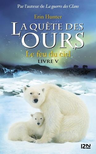 La quête des ours, cycle 1 Tome 5 Le feu du ciel