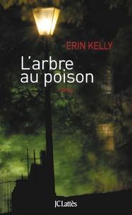 Erin Kelly - L'arbre au poison.