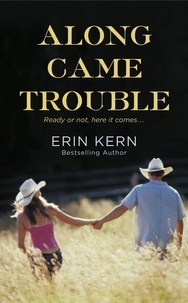 Erin Kern - Along Came Trouble.