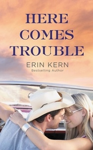 Erin Kern - Here Comes Trouble.