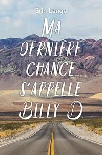 Erin Lange - Ma dernière chance s'appelle Billy D..