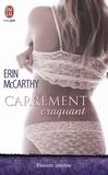 Erin MacCarthy - Carrément craquant.