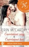 Erin MacCarthy - Carrément hot & Carrément sexy.